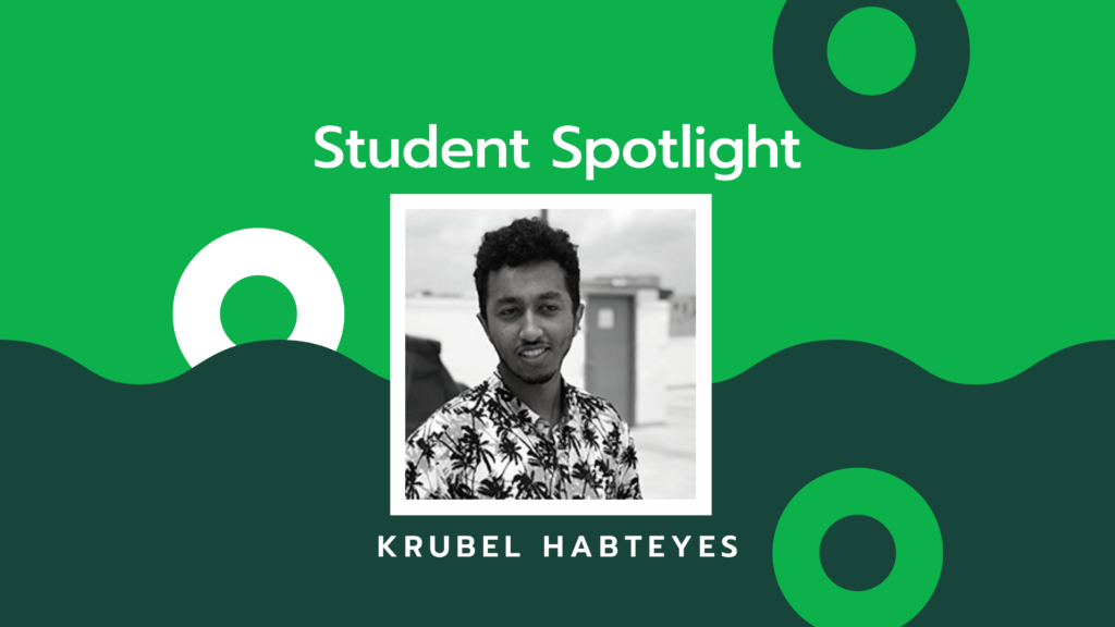 Black and white image of a young man over a green background with the words Student Spotlight Krubel Habteyes