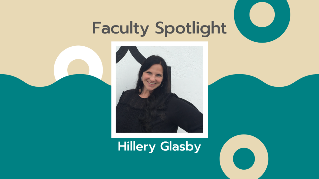 Image of a woman with long dark hair wearing a black shirt. The background is teal and tan with text that says Faculty Spotlight Hillery Glasby