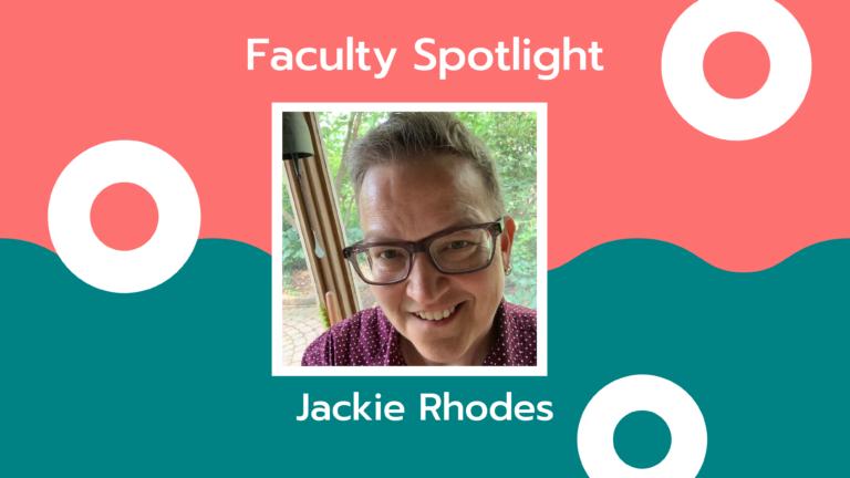 Faculty Spotlight: Jackie Rhodes
