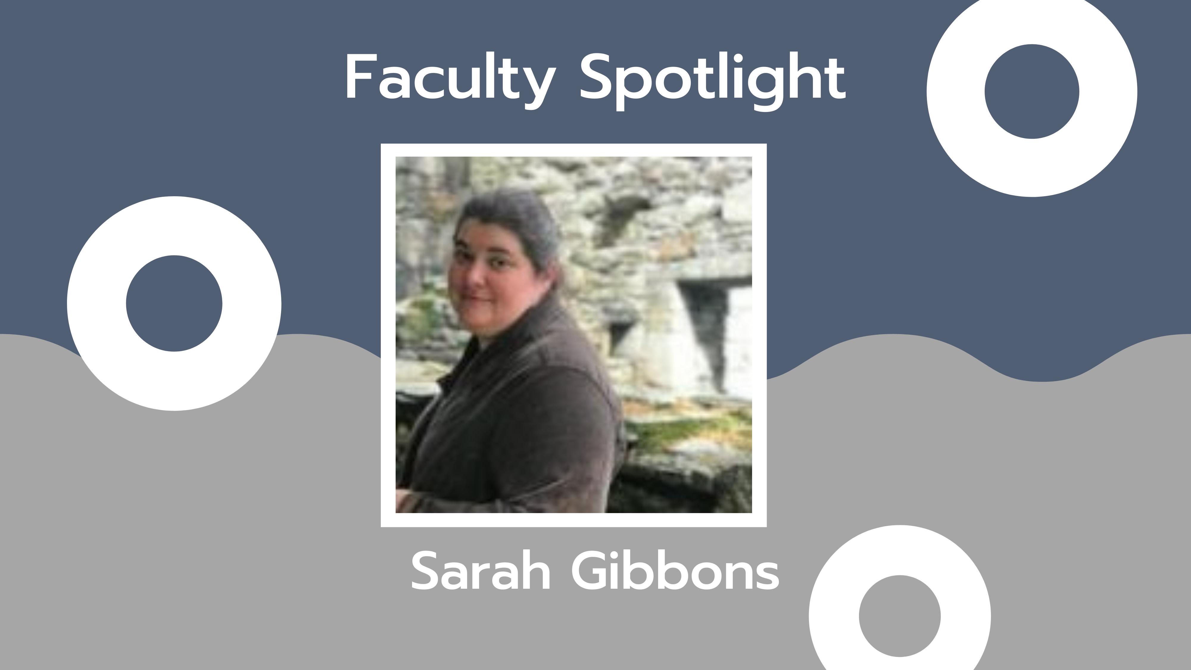 Faculty Spotlight: Sarah Gibbons
