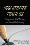 How Stories Teach Us: Composition, Life Writing, and Blended Scholarship book cover with a pencil drawing a line