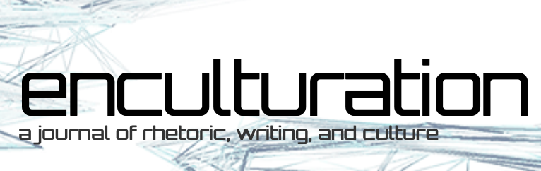 Enculturation: a journal of rhetoric, writing, and culture