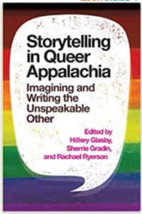 Rainbow book cover with the title Storytelling in Queer Appalachia: imagining and writing the unspeakable other
