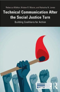 Book Cover with upraised fists and one holding a flaming match. Title: Technical Communication After the Social Justice Turn